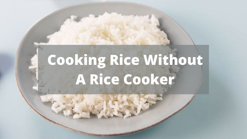 Cook Rice Without a Rice Cooker